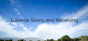 Balance Giving and Receiving