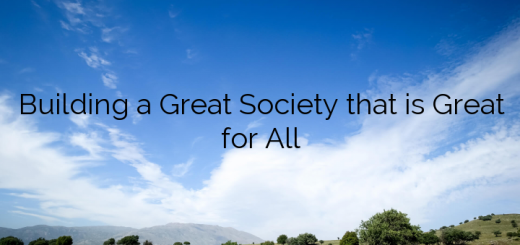 Building a Great Society that is Great for All