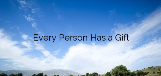 Every Person Has a Gift
