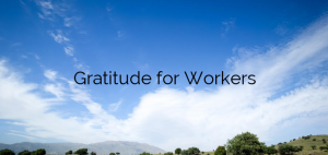 Gratitude for Workers