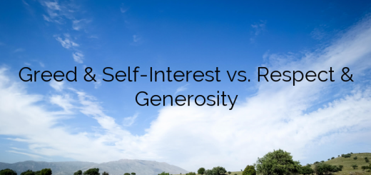 Greed & Self-Interest vs. Respect & Generosity