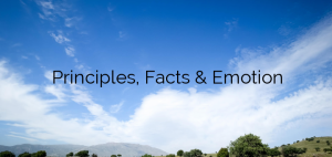 Principles, Facts & Emotion