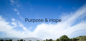 Purpose & Hope
