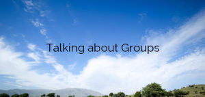 Talking about Groups