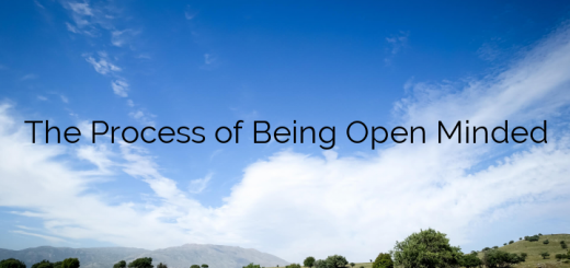 The Process of Being Open Minded