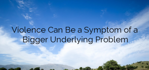 Violence Can Be a Symptom of a Bigger Underlying Problem