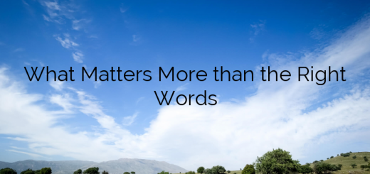 What Matters More than the Right Words