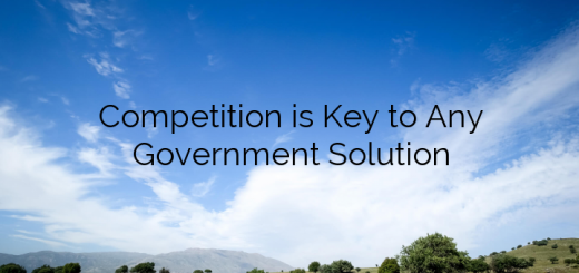 Competition is Key to Any Government Solution